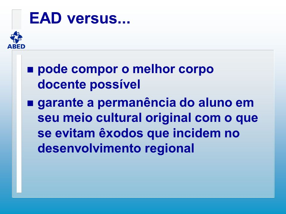 EAD versus... pode compor o melhor corpo docente possível