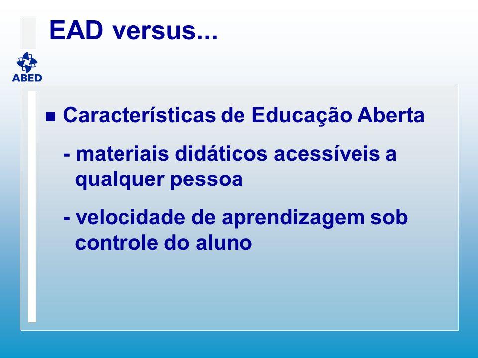 EAD versus... Características de Educação Aberta