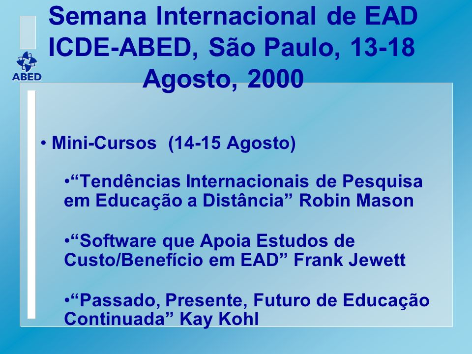 Semana Internacional de EAD ICDE-ABED, São Paulo, 13-18 Agosto, 2000
