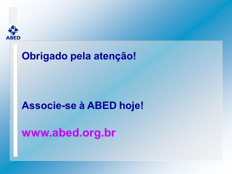 Obrigado pela atenção! Associe-se à ABED hoje! www.abed.org.br