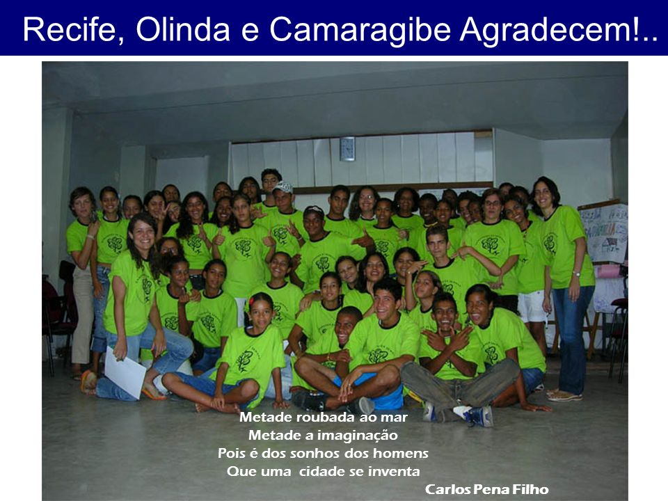 Recife, Olinda e Camaragibe Agradecem!..