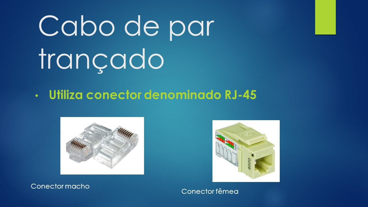 Utiliza conector denominado RJ-45