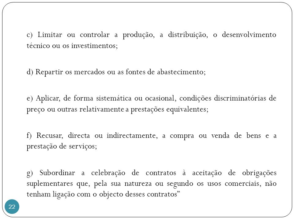 c) Limitar ou controlar a produção, a distribuição, o desenvolvimento técnico ou os investimentos;