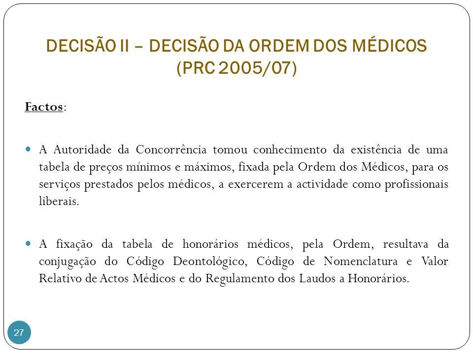 DECISÃO II – DECISÃO DA ORDEM DOS MÉDICOS (PRC 2005/07)