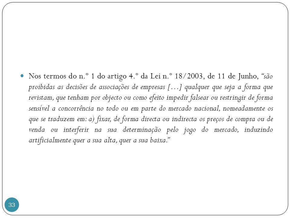 Nos termos do n. º 1 do artigo 4. º da Lei n
