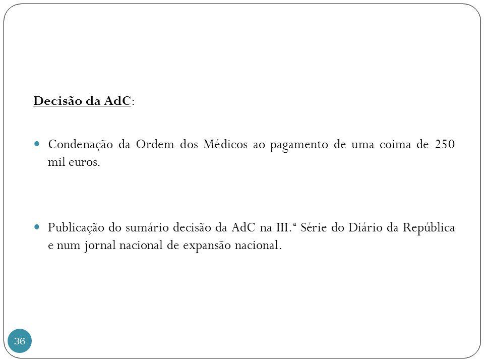 Decisão da AdC: Condenação da Ordem dos Médicos ao pagamento de uma coima de 250 mil euros.