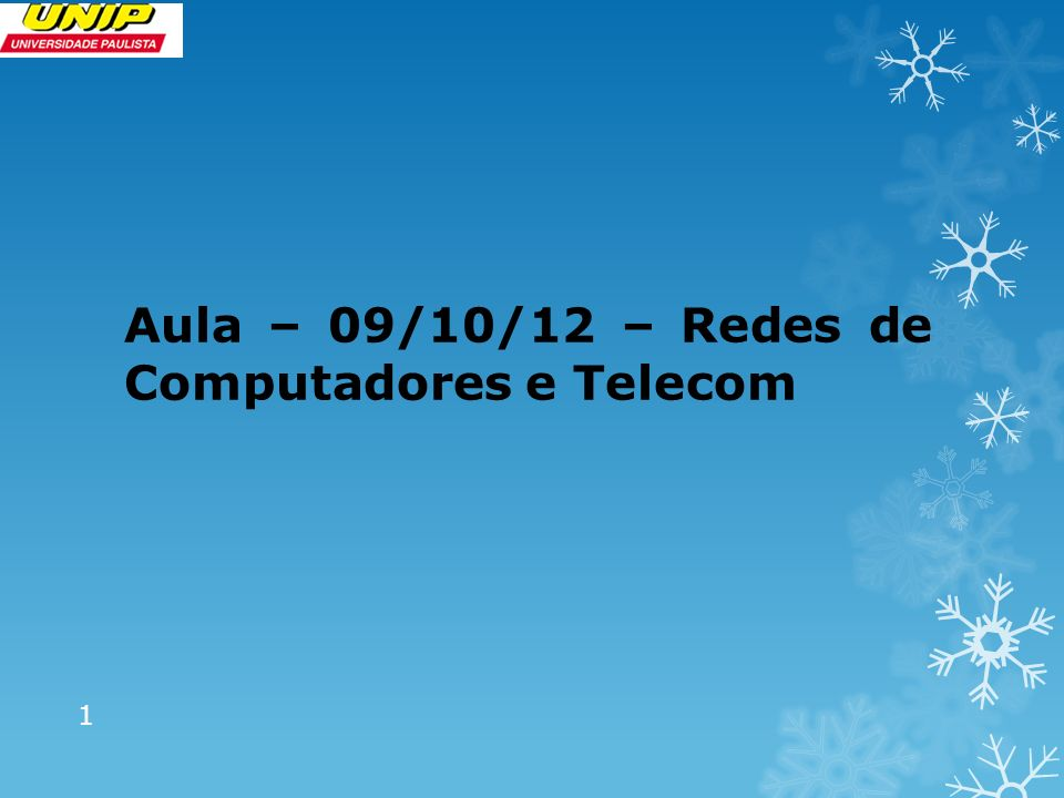 Aula – 09/10/12 – Redes de Computadores e Telecom