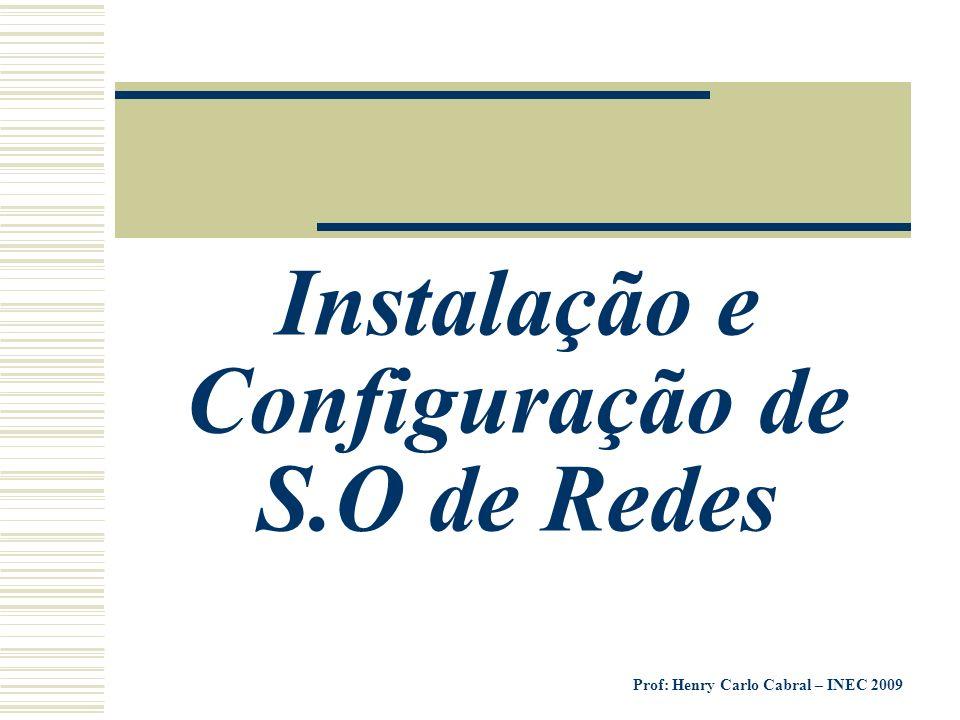 Instalação e Configuração de S.O de Redes