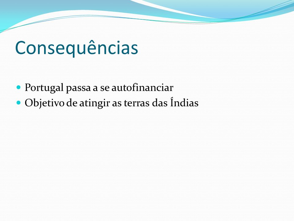 Consequências Portugal passa a se autofinanciar