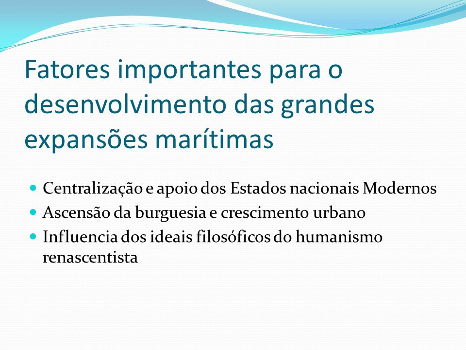Fatores importantes para o desenvolvimento das grandes expansões marítimas