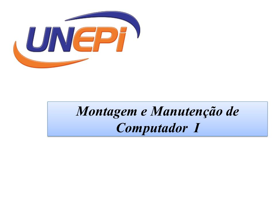 Montagem e Manutenção de Computador I