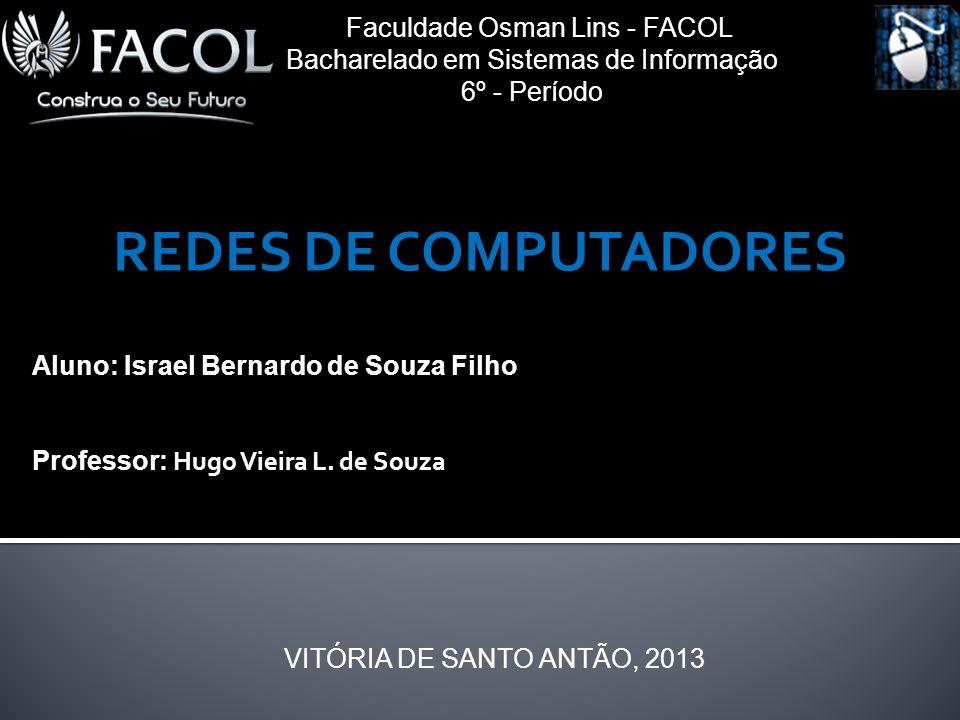 REDES DE COMPUTADORES Faculdade Osman Lins - FACOL