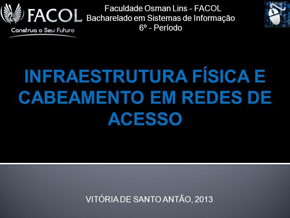 INFRAESTRUTURA FÍSICA E CABEAMENTO EM REDES DE ACESSO