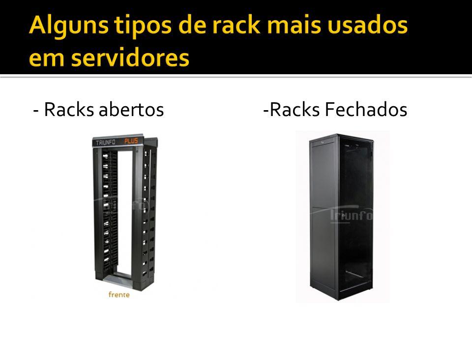 Alguns tipos de rack mais usados em servidores