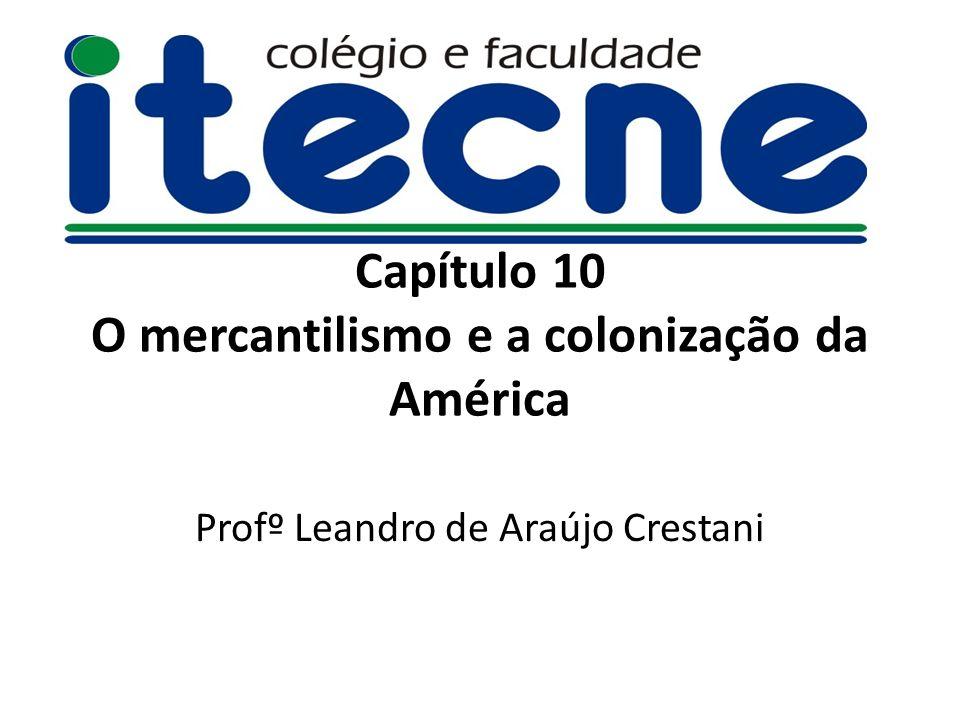 Capítulo 10 O mercantilismo e a colonização da América