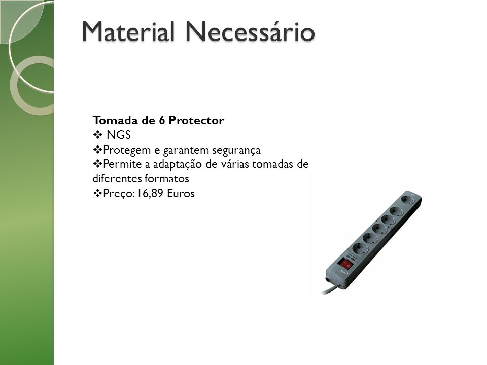 Material Necessário Tomada de 6 Protector NGS