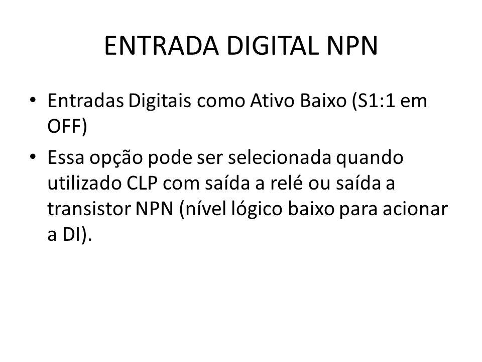 ENTRADA DIGITAL NPN Entradas Digitais como Ativo Baixo (S1:1 em OFF)