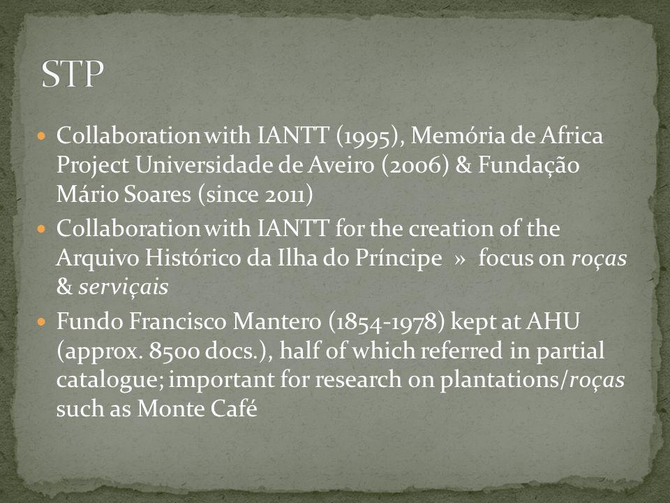 STP Collaboration with IANTT (1995), Memória de Africa Project Universidade de Aveiro (2006) & Fundação Mário Soares (since 2011)