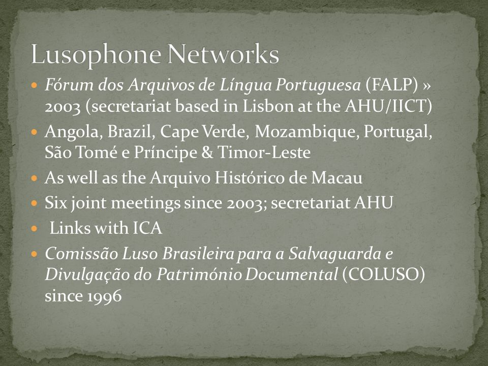Lusophone Networks Fórum dos Arquivos de Língua Portuguesa (FALP) » 2003 (secretariat based in Lisbon at the AHU/IICT)