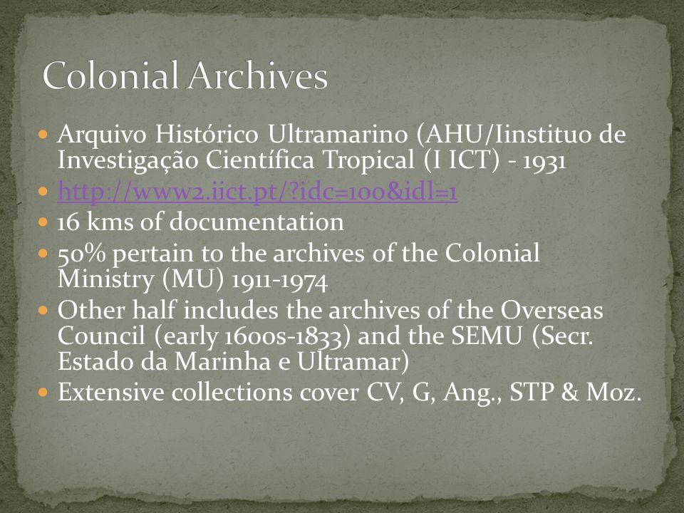 Colonial Archives Arquivo Histórico Ultramarino (AHU/Iinstituo de Investigação Científica Tropical (I ICT) - 1931.