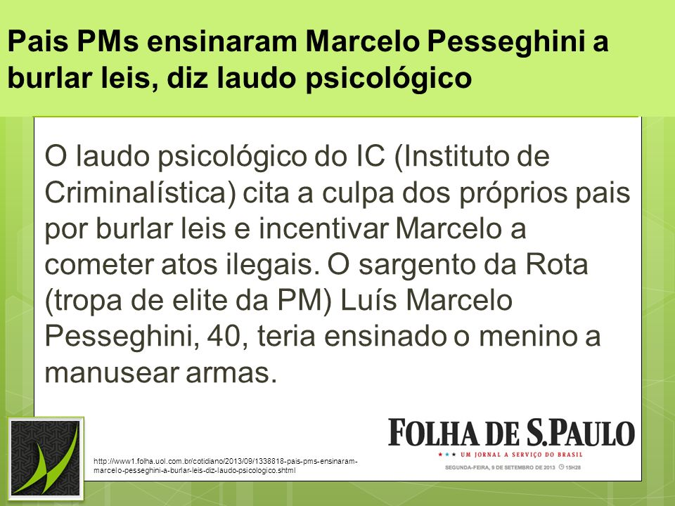 Pais PMs ensinaram Marcelo Pesseghini a burlar leis, diz laudo psicológico