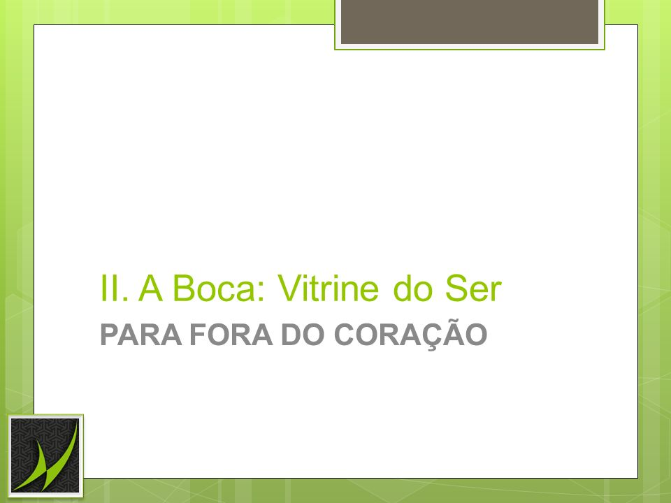II. A Boca: Vitrine do Ser