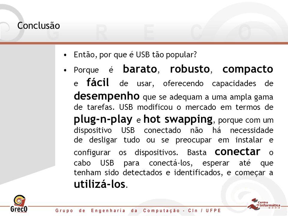 Conclusão Então, por que é USB tão popular