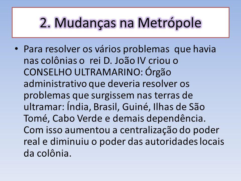 2. Mudanças na Metrópole