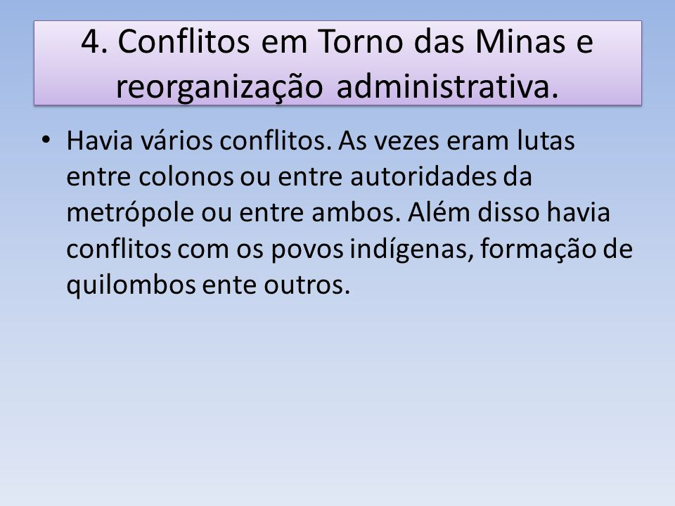 4. Conflitos em Torno das Minas e reorganização administrativa.