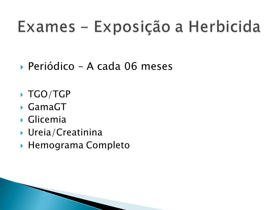 Exames - Exposição a Herbicida