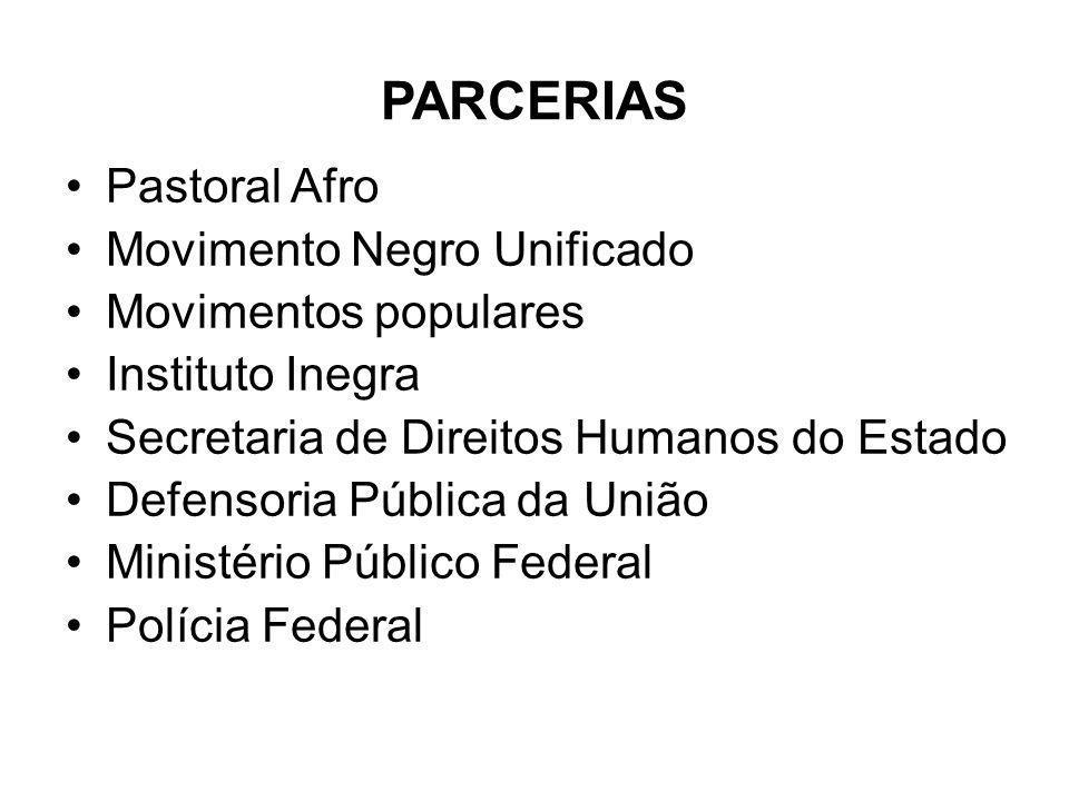 PARCERIAS Pastoral Afro Movimento Negro Unificado Movimentos populares