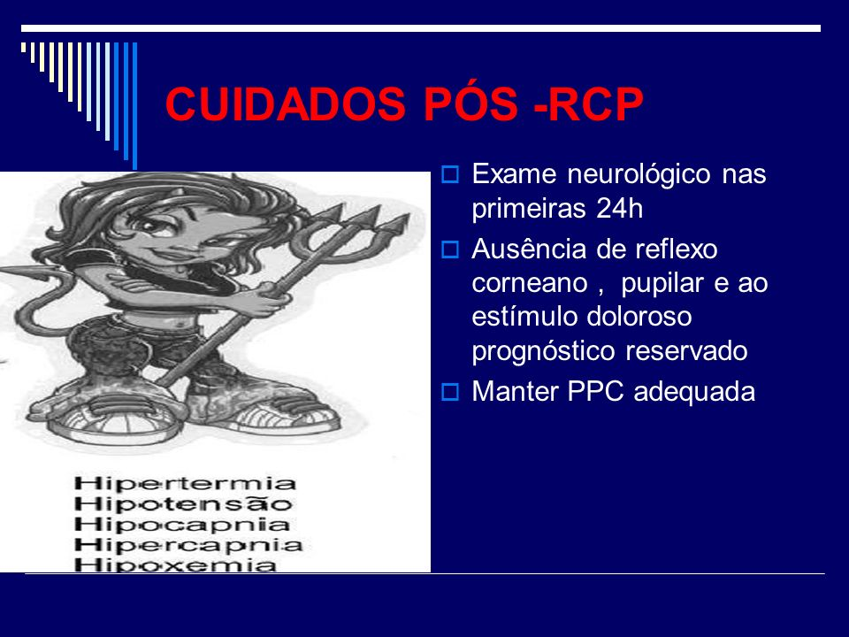 CUIDADOS PÓS -RCP Exame neurológico nas primeiras 24h