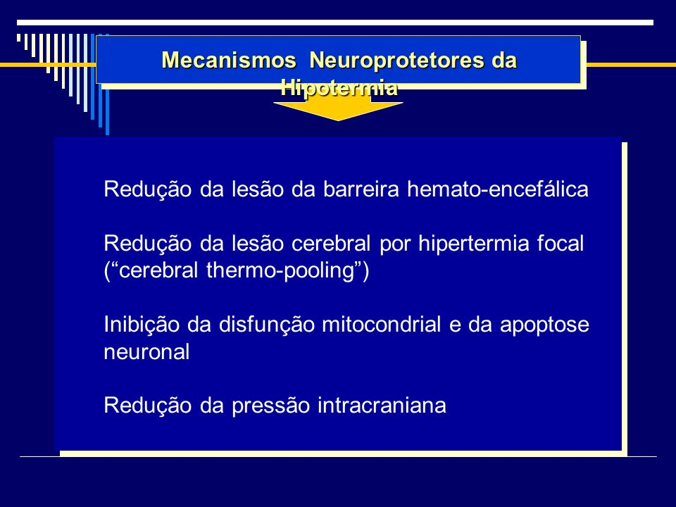 Mecanismos Neuroprotetores da Hipotermia