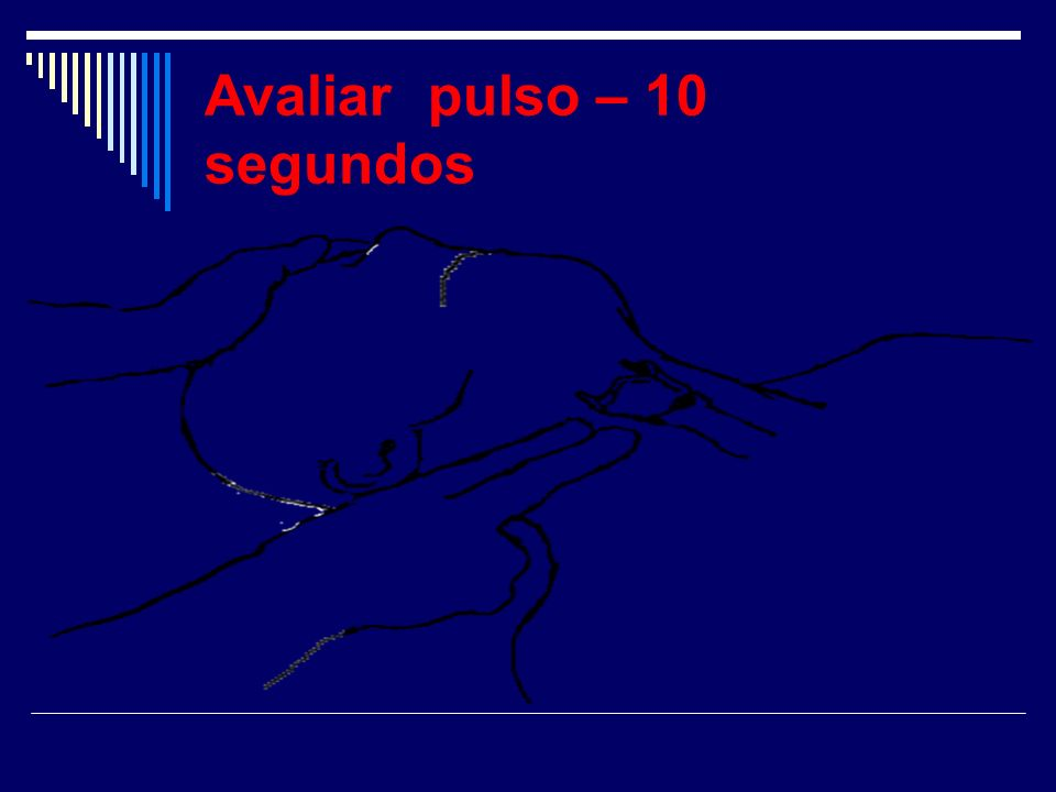 Avaliar pulso – 10 segundos