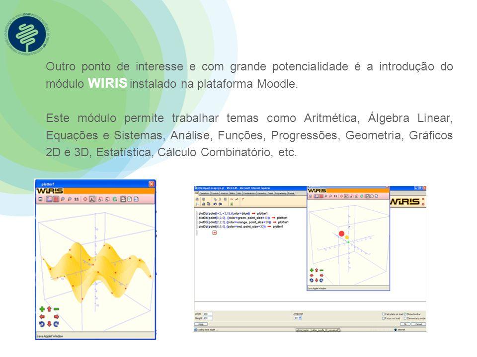 Outro ponto de interesse e com grande potencialidade é a introdução do módulo WIRIS instalado na plataforma Moodle.