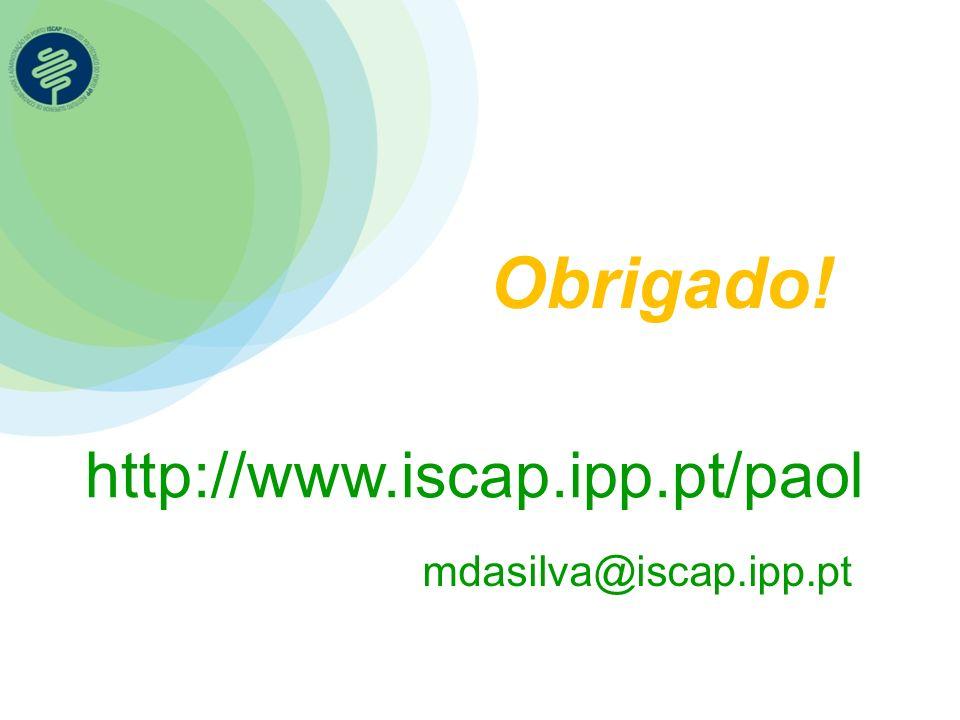 Obrigado! http://www.iscap.ipp.pt/paol mdasilva@iscap.ipp.pt