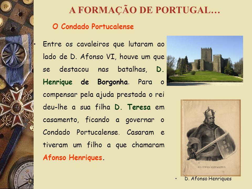 A FORMAÇÃO DE PORTUGAL… O Condado Portucalense
