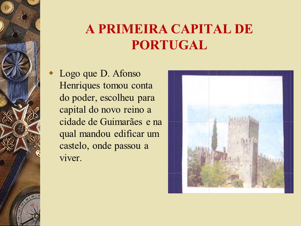 A PRIMEIRA CAPITAL DE PORTUGAL