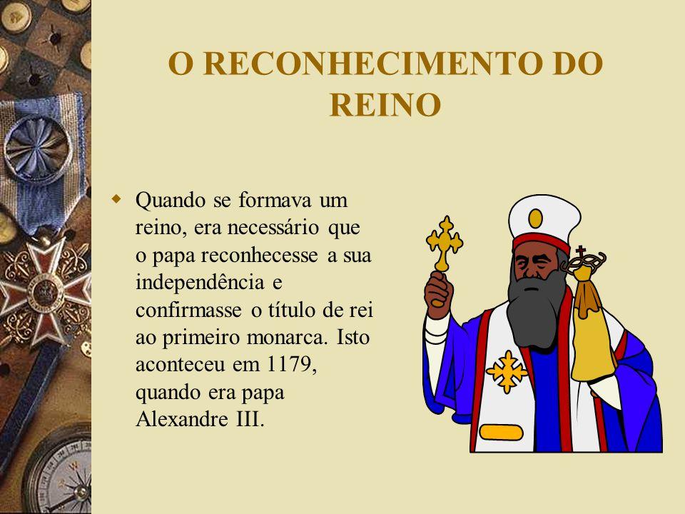 O RECONHECIMENTO DO REINO