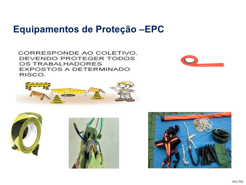 Equipamentos de Proteção –EPC