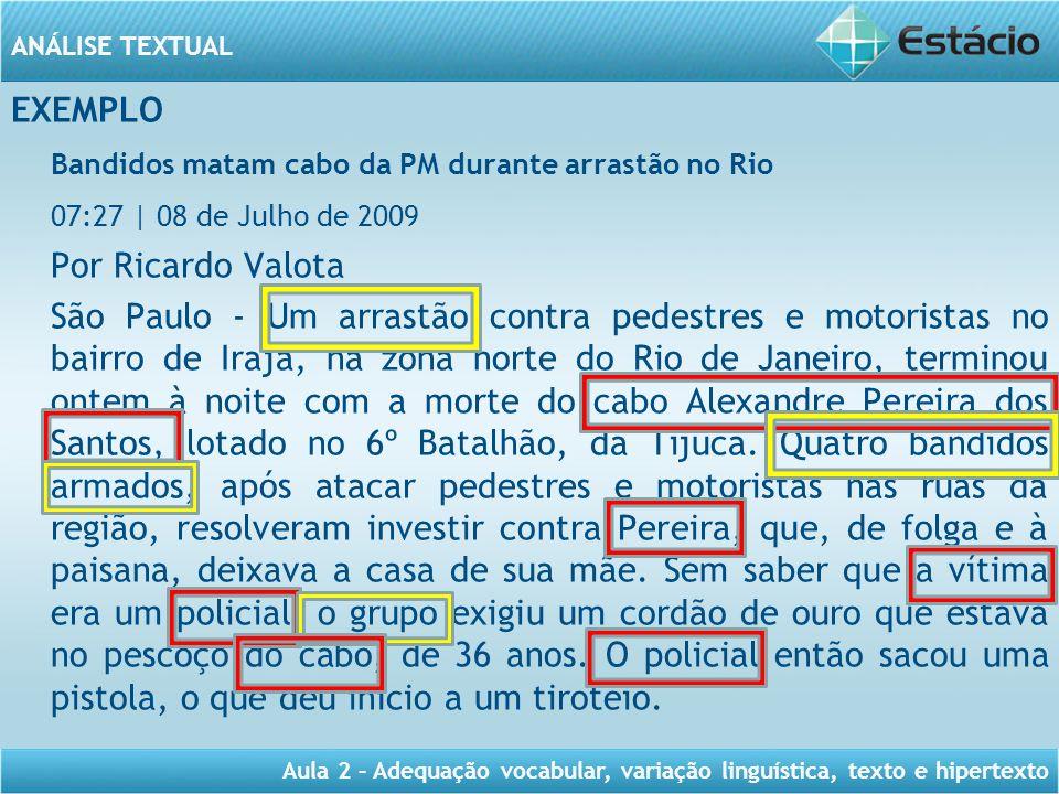 Bandidos matam cabo da PM durante arrastão no Rio