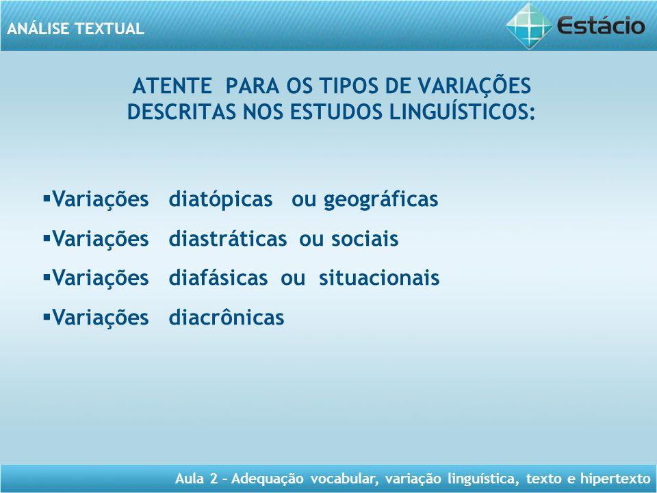 ATENTE PARA OS TIPOS DE VARIAÇÕES DESCRITAS NOS ESTUDOS LINGUÍSTICOS: