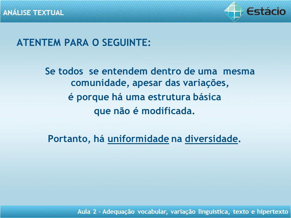 ATENTEM PARA O SEGUINTE: