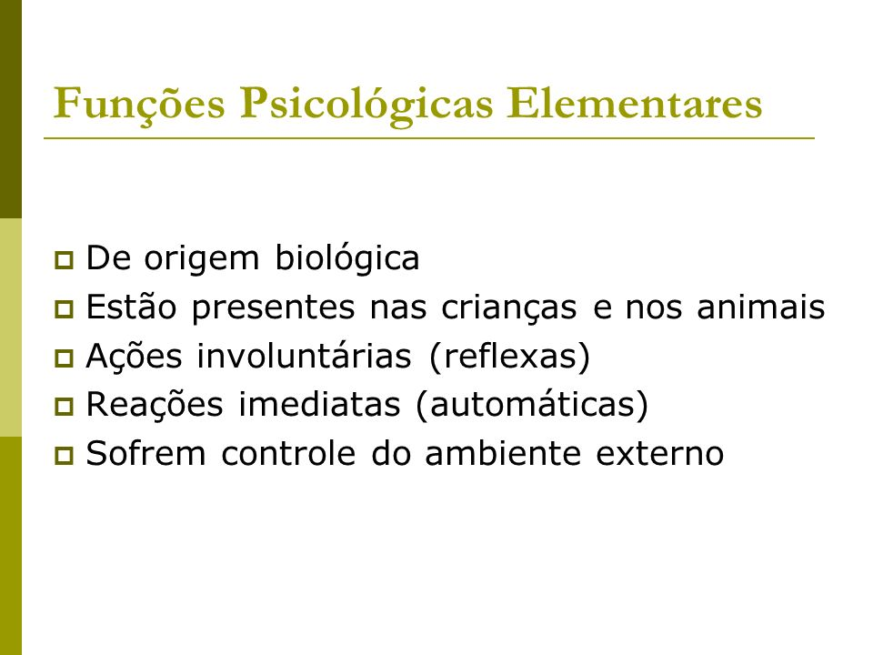 Funções Psicológicas Elementares