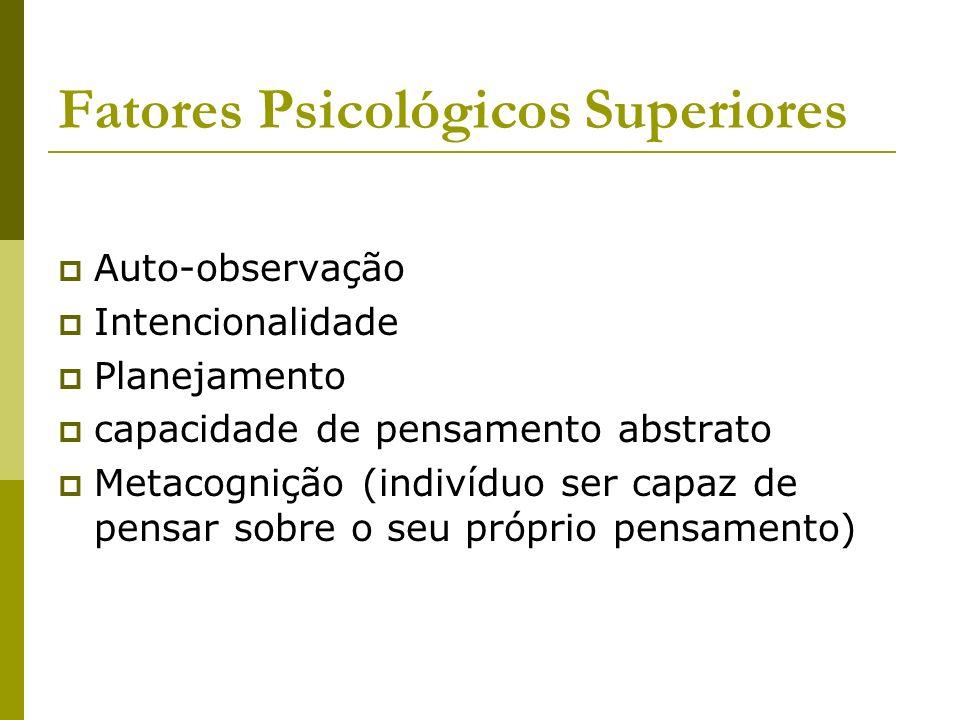 Fatores Psicológicos Superiores