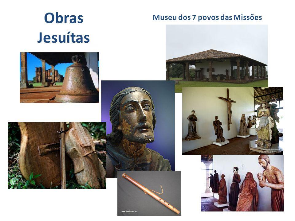 Obras Jesuítas Museu dos 7 povos das Missões