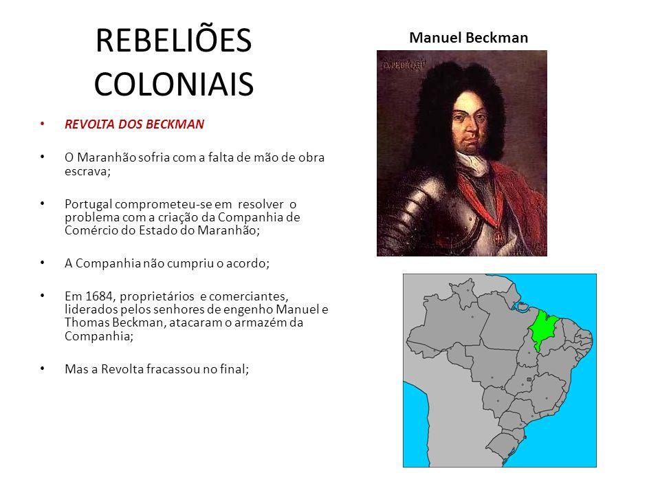 REBELIÕES COLONIAIS Manuel Beckman REVOLTA DOS BECKMAN