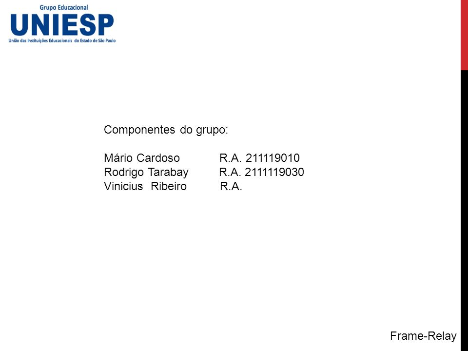 Componentes do grupo: Mário Cardoso R.A. 211119010. Rodrigo Tarabay R.A. 2111119030.