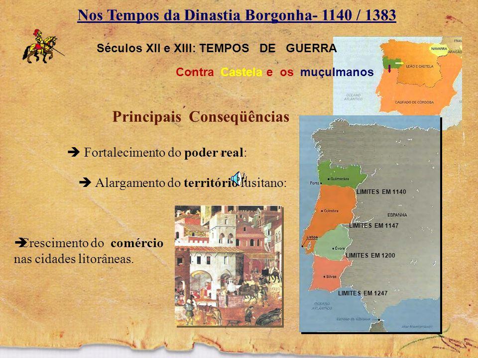 Nos Tempos da Dinastia Borgonha- 1140 / 1383
