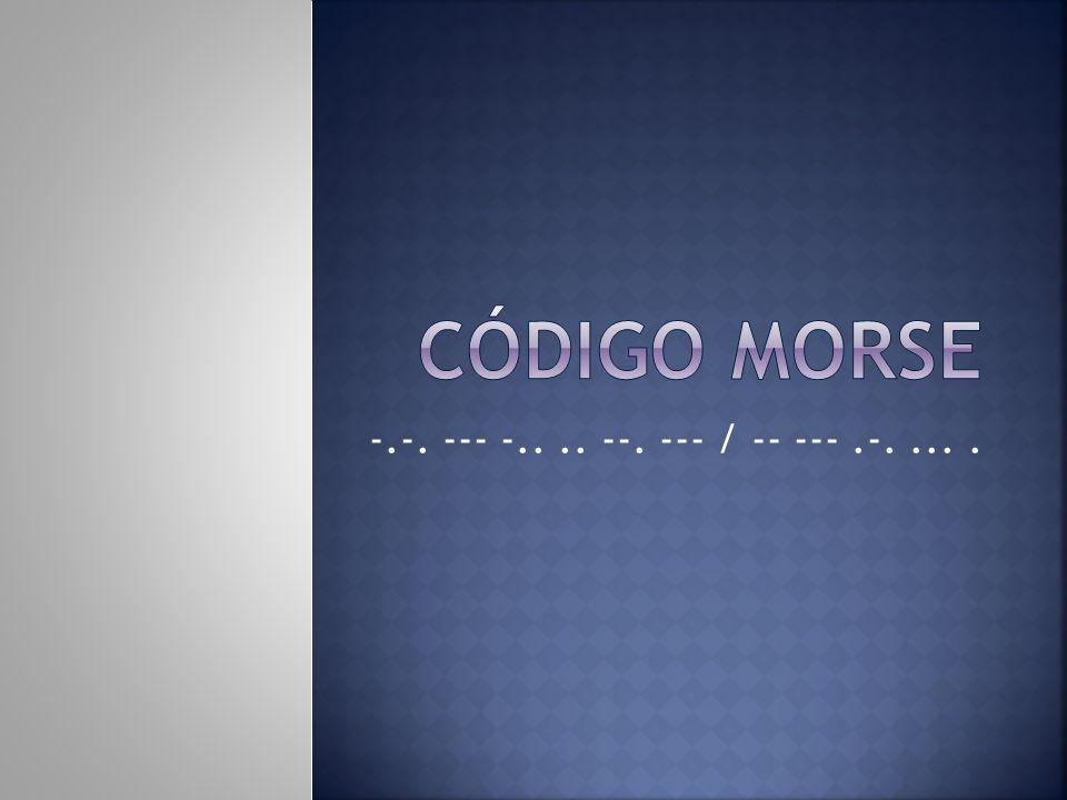 Código Morse -.-. --- -.. .. --. --- / -- --- .-. ... .